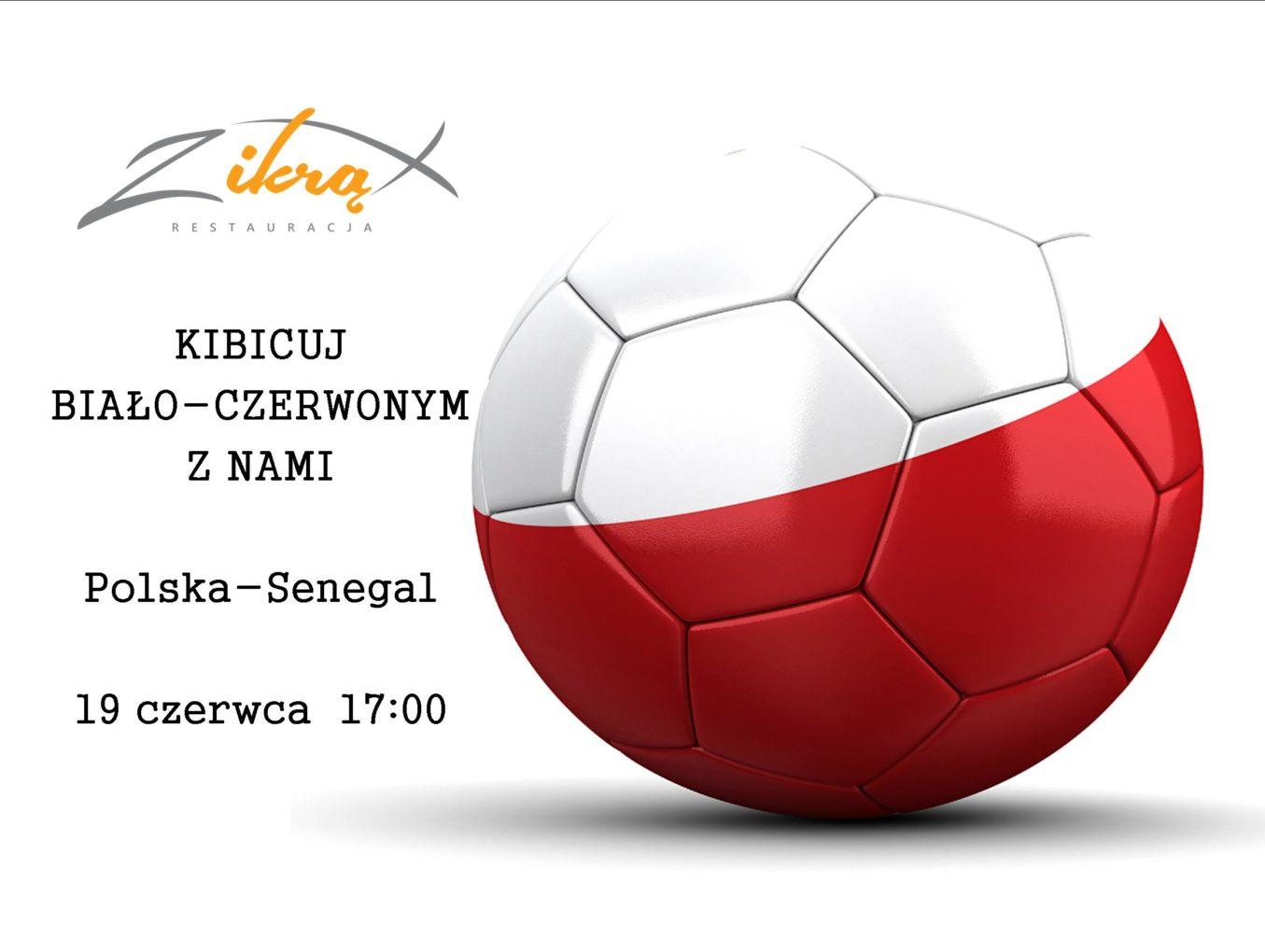 Polska-Senegal Z ikrą 19 czerwca 2018